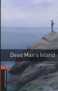 Dead Man's Island : Stage 2 (700 headwords)