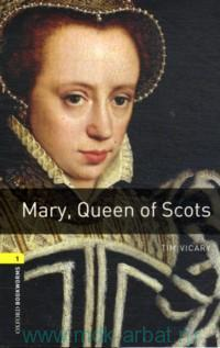 Mary, Queen of Scots : Stage 1 (400 headwords)