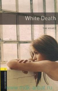 White Death : Stage 1 (400 Headwords)