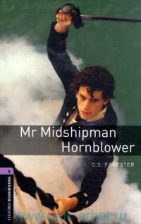 Mr Midshipman Hornblower : Retold by R. Border : Stage 4 (1400 headwords)