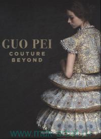 Guo Pei Couture Beyond