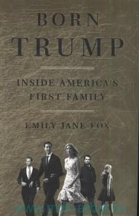 Born Trump. Inside America's First Family