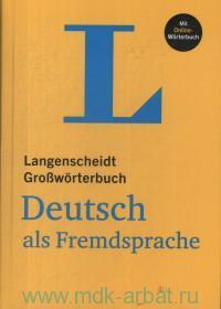 Langenscheidt Grossworterbuch Deutsch als Fremdsprache : Mit Online-Worterbuch