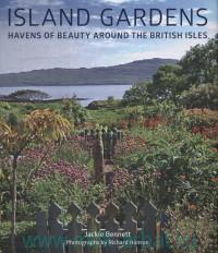 Island Gardens : Havens of Beauty Around the British Isles