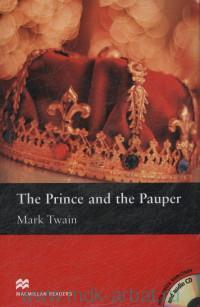 The Prince and the Pauper : Level 3 : Elementary : Retold by C. Ros