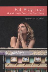 Eat, Pray, Love. One Woman's Search for Everything : Stage 4 (1400 headwords)