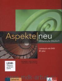 Aspekte Neu B1 plus : Mittelstufe Deutsch : Lehrbuch
