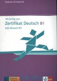 Mit Erfolg zum Zertifikat Deutsch fur Jugendliche B1 : Testbuch