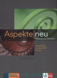 Aspekte Neu B1 plus : Mittelstufe Deutsch : Arbeitsbuch