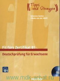Fit furs Zertifikat B1 : Deutschprufung fur Erwachsene