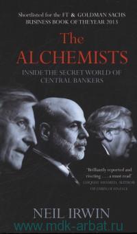 The Alchemists. Three Central Bankers and a World on Fire