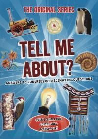 Tell me about? Answers to hundreds of fascinating questions