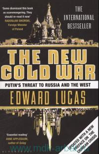 The New Cold War. Putin's Threat to Russia and the West