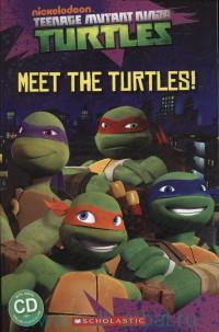 Teenage Mutant Ninja Turtles. Meet the Turtles! : Level Starter : 150 headwords