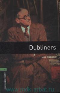 Dubliners : Stage 6 (2500 headwords) : Retold by J. Dillow
