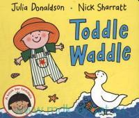 Toddle Waddle : A Book for Toddlers