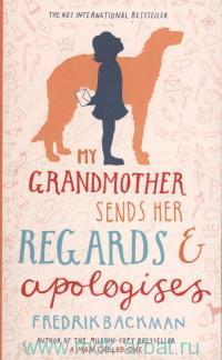 My Grandmother Sends Her Regards & Apologies