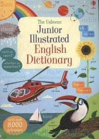 The Usborne Junior Illustrated Dictionary. With over 8000 definitions