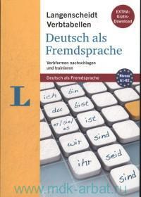 Langenscheidt Vertabellen. Deutsch als Fremdsprache : Verbformen nachschlagen und trainieren : Niveau A1-B2