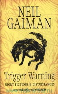 Trigger Warning : Short Fictions & Disturbances