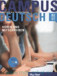 Campus Deutsch B2-C1. Horen und Mitschreiben : Deutsch als Fremdsprache