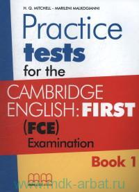 Cambridge English: First (FCE) Examination : Practice Tests. Book 1
