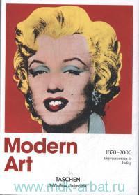 Modern Art, 1870-2000 :  Impressionism to Today
