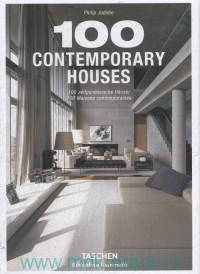 100 Contemporary Houses = 100 Zeitgenossische Hauser = 100 Maisons Contemporaines