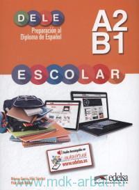 DELE Escolar A2-B1. Preparacion Al Diploma de Espanol