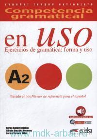 Competencia Gramatical en USO A2 : Ejercicios de gramatica : forma y USO : Espanol Lengua Extranjera : Nueva edicion a color