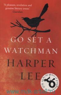 Go Set a Watchman : a Novel