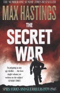 The Secret War : Spies, Codes and Guerillas 1939-1945