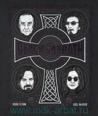 The Complete History of Black Sabbath. What Evil Lurks
