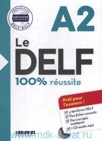 Le Delf 100% Reussite . Niveau A2 : Preparation DELF-DALF Certification Francais Langue Etrangere