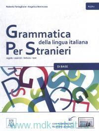 Grammatica italiana Per Stranieri : regole, esercizi, letture, test : DI BASE. A1-A2