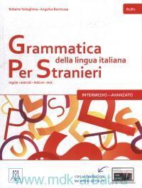 Grammatica italiana Per Stranieri : regole, esercizi, letture, test : Intermedio-Avanzato. B1-B2