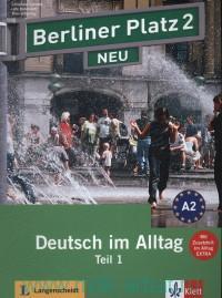 Berliner Platz Neu A2. Deutsch im Alltag : Teil 1 : Lehr- und Arbeitsbuch : Mit Zusatzteil : Im Alltag Extra