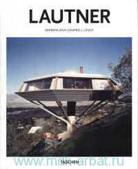 John Lautner, 1911-1994. Disappearing Space