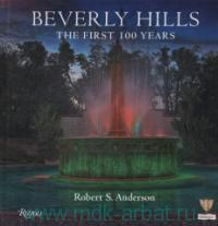 Beverly Hills : The First 100 Years