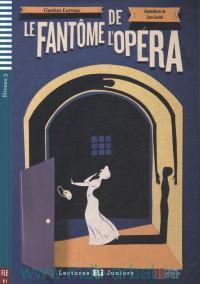 Le fantome de l'opera : Niveau 3 : B1 : Adaptation et activites de M.-C. Chastant