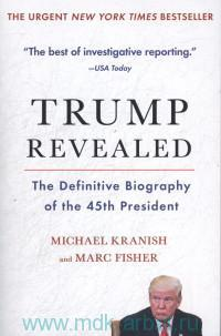 Trump Revealed : The Definitive Biography of the 45th President