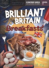 Brilliant Britain. Breakfast. Level B1 : Adapted by F. Beddall