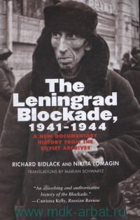The Leningrad Blockade, 1941-1944. A New Documentary History from the Soviet Archives