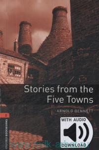 Stories from the Five Towns : Stage 2 (700 headwords) : with audio download