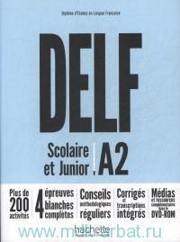 DELF A2 Scolaire & Junior : Diplome d'Etudes en Langue Francaise