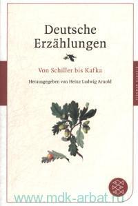 Deutsche Erzahlungen : Von Schiller bis Kafka