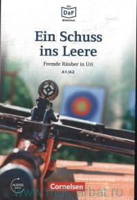 Ein Schuss ins Leere : Fremde Rauber in Uri : A1/A2