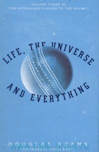 Life, the Universe and Everything : Volume 3 in the Trilogi of Five