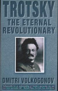 Trotsky : The Eternal Revolutionary