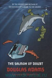 The Salmon of Doubt : Hitchhiking the Galaxy One Last Time